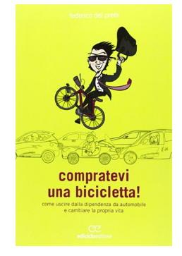 Compratevi una bicicletta