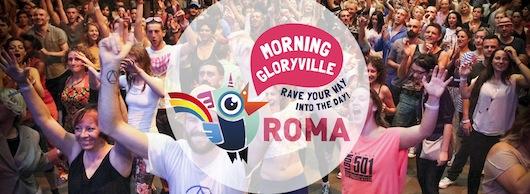Il 20 maggio 2015 Morning Gloryville sbarca a Roma