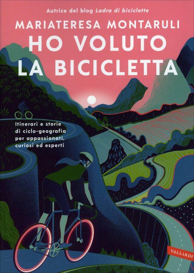 Copertina libro ho voluto la bicicletta di Mariateresa Montaruli autrice del blog ladra di biciclette