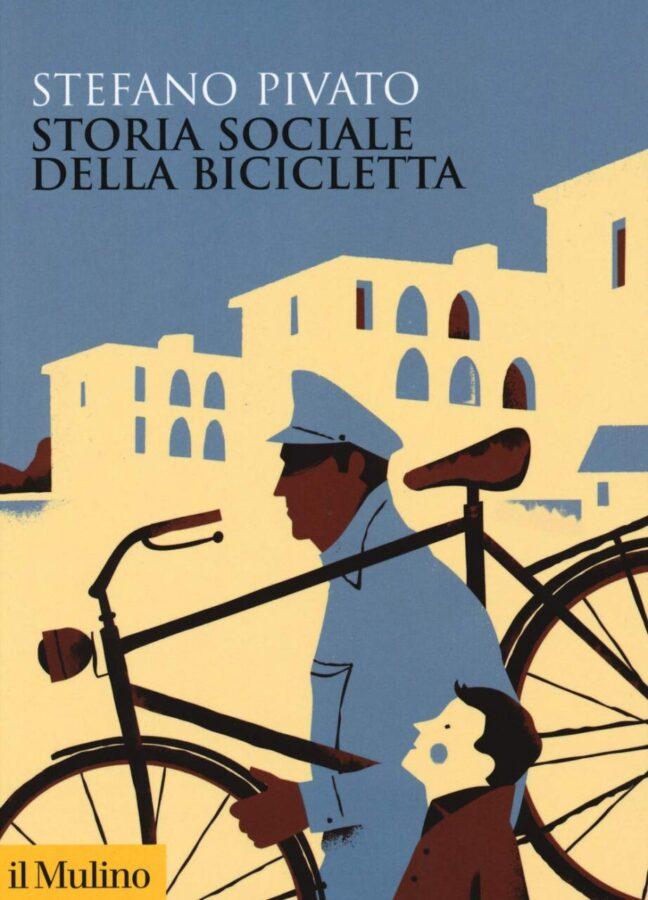 Copertina del libro di Stefano Pivato Storia sociale della bicicletta